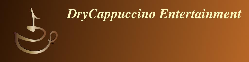 DryCappuccino Entertainment